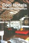 Cool Hotels Romantic Hideaways (2007)