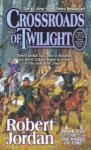 Crossroads of Twilight: Book Ten of 'The Wheel of Time (2004)