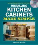 Installing Kitchen Cabinets Made Simple (2011)