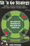Sit 'n Go Strategy: Expert Advice for Beating One-Table Poker Tournaments (ISBN: 9781880685396)