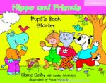 Hippo and Friends Starter Pupil's Book (ISBN: 9780521680042)