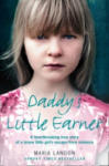 Daddy's Little Earner: A Heartbreaking True Story of a Brave Little Girl's Escape from Violence (ISBN: 9780007268771)