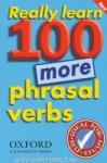 Really Learn 100 More Phrasal Verbs (ISBN: 9780194317450)