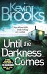 Until The Darkness Comes (2012)