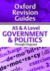AS and A Level Government and Politics Through Diagrams: Oxford Revision Guides (ISBN: 9780199180882)