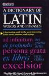 A Dictionary of Latin Words and Phrases (ISBN: 9780198601098)