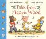 Tales From Acorn Wood: Three lift-the-flap stories (2008)