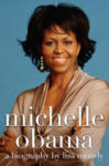Michelle Obama: A Biography (ISBN: 9781847397508)