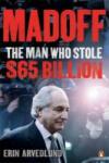 Madoff: The Man Who Stole $65 Billion (ISBN: 9780141045467)