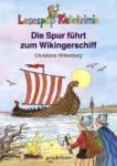 Lesespaß Ratekrimis: Die Spur führt zum Wikingerschiff (2008)