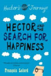 Hector and the Search for Happiness (ISBN: 9781906040239)