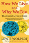 How We Live and Why We Die (ISBN: 9780571239122)