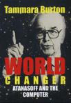 World Changer: Atanasoff and The Computer (ISBN: 9789549942941)