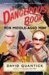 The Dangerous Book for Middle-Aged Men: A Manual for Managing the Mid-Life Crisis (ISBN: 9781848092013)