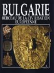 Bulgarie - Berceau de la civilisation européenne (ISBN: 9789545002052)
