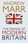 The Making of Modern Britain: From Queen Victoria to VE Day (ISBN: 9780330510998)