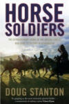 Horse Soldiers: The Extraordinary Story of a Band of Special Forces Who Rode to Victory in Afghanistan (ISBN: 9781847398239)