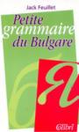 Petite grammaire du Bulgare (ISBN: 9789545294365)