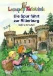 Lesespaß Ratekrimis: Die Spur führt zur Ritterburg (2006)