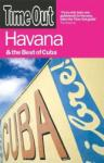Time Out Havana & the Best of Cuba: The Ultimate Environment Handbook for Businesses of All Sizes (2007)