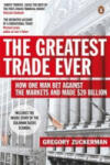 The Greatest Trade Ever: How One Man Bet Against the Markets and Made $20 Billion (ISBN: 9780141043159)