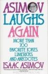 Asimov Laughs Again: More Than 700 Jokes, Limericks, and Anecdotes (2009)
