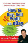 How to Buy, Sell, and Profit on eBay: Kick-Start Your Home-Based Business in Just Thirty Days (2005)