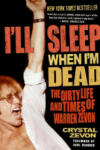 I'll Sleep When I'm Dead: The Dirty Life and Times of Warren Zevon (2005)
