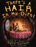There's a Hair in My Dirt! : A Worm's Story (2011)