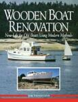Wooden Boat Renovation: New Life for Old Boats Using Modern Methods (2012)