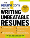The Resume. Com Guide to Writing Unbeatable Resumes (2007)