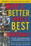 Who's Better, Who's Best in Basketball? : Mr Stats Sets the Record Straight on the Top 50 NBA Players of All Time (2012)