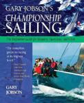 Gary Jobson's Championship Sailing: The Definitive Guide for Skippers, Tacticians, and Crew (2009)
