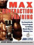 Max Contraction Training: The Scientifically Proven Program for Building Muscle Mass in Minimum Time (2001)