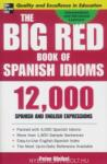 The Big Red Book of Spanish Idioms: 4, 000 Idiomatic Expressions (2007)