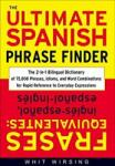 The Ultimate Spanish Phrase Finder: The 2-in-1 Bilingual Dictionary of 75, 000 Phrases, Idioms, and Word Combinations for Rapid Reference (2002)