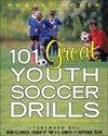 101 Great Youth Soccer Drills: Skills and Drills for Better Fundamental Play (2005)