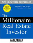 The Millionaire Real Estate Investor: Anyone Can Do It--Not Everyone Will (2004)