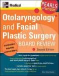Otolaryngology and Facial Plastic Surgery Board Review (2010)