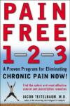 Pain Free 1-2-3: A Proven Program for Eliminating Chronic Pain Now a Proven Program for Eliminating Chronic Pain Now (2001)