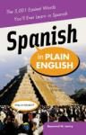 Spanish in Plain English: The 5, 001 Easiest Words You'll Ever Learn in Spanish (2011)