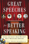 Great Speeches For Better Speaking (Book + Audio CD): Listen and Learn from History's Most Memorable Speeches (2007)
