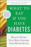 What to Eat if You Have Diabetes (revised): Healing Foods that Help Control Your Blood Sugar (2001)