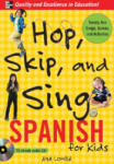 Hop, Skip, and Sing Spanish (Book + Audio CD): An Interactive Audio Program for Kids (2009)