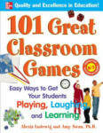 101 Great Classroom Games: Easy Ways to Get Your Students Playing, Laughing, and Learning (2007)