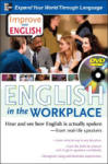 Improve Your English: English in the Workplace (DVD w/ Book): Hear and see how English is actually spoken--from real-life speakers (2010)
