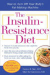The Insulin-Resistance Diet--Revised and Updated: How to Turn Off Your Body's Fat-Making Machine (2001)