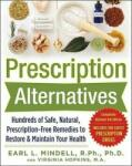 Prescription Alternatives: Hundreds of Safe, Natural, Prescription-Free Remedies to Restore and Maintain Your Health, Fourth Edition (2009)