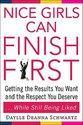 Nice Girls Can Finish First: Getting the Results You Want and the Respect You Deserve . . . While Still Being Liked (2004)