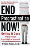 End Procrastination Now! : Get It Done with a Proven Psychological Approach (2005)